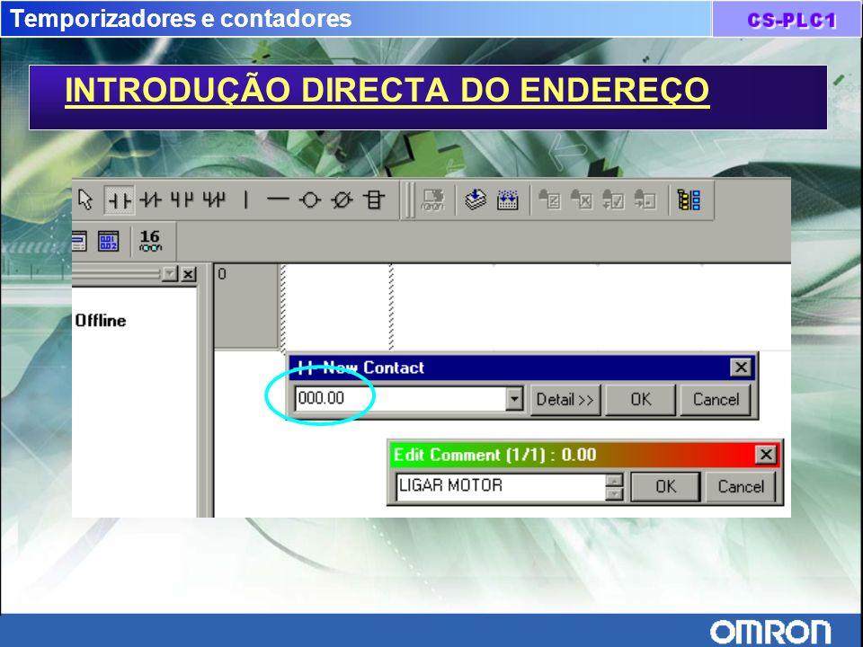 Temporizadores e contadores INTRODUÇÃO DIRECTA DO ENDEREÇO