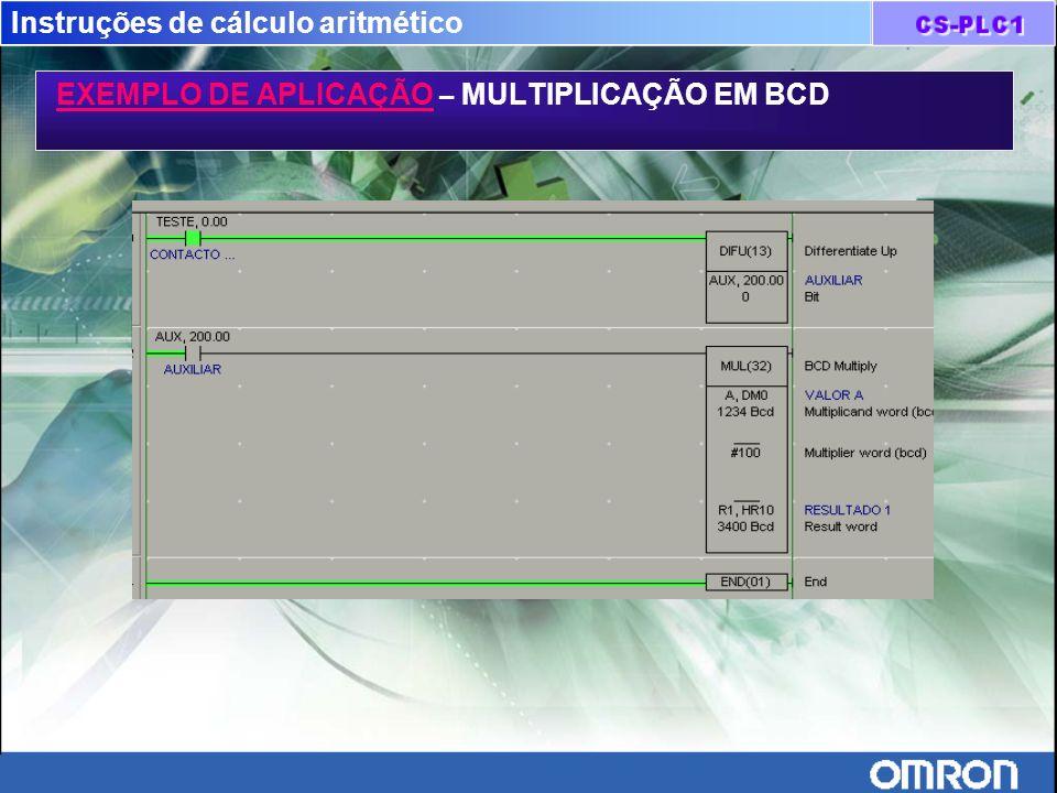 Instruções de cálculo aritmético EXEMPLO DE APLICAÇÃO – MULTIPLICAÇÃO EM BCD