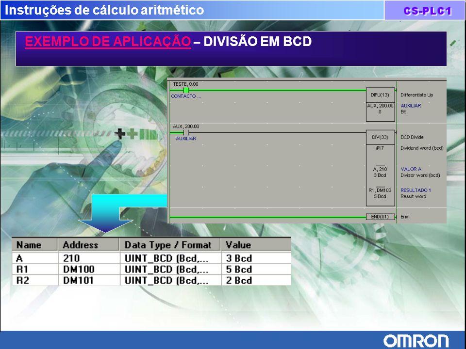 Instruções de cálculo aritmético EXEMPLO DE APLICAÇÃO – DIVISÃO EM BCD