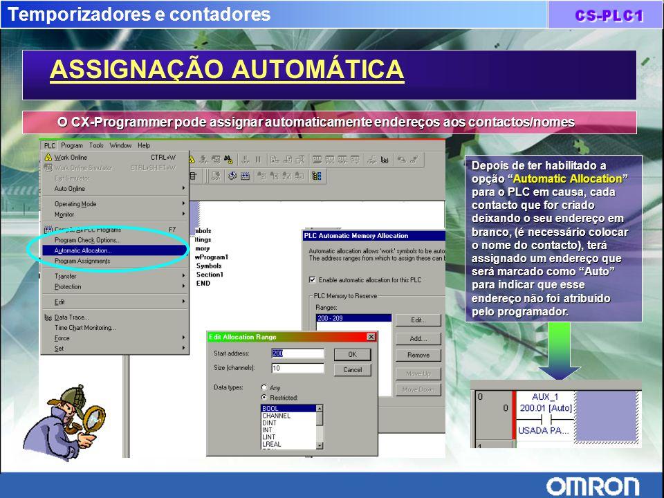 Temporizadores e contadores ASSIGNAÇÃO AUTOMÁTICA O CX-Programmer pode assignar automaticamente endereços aos contactos/nomes Depois de ter habilitado