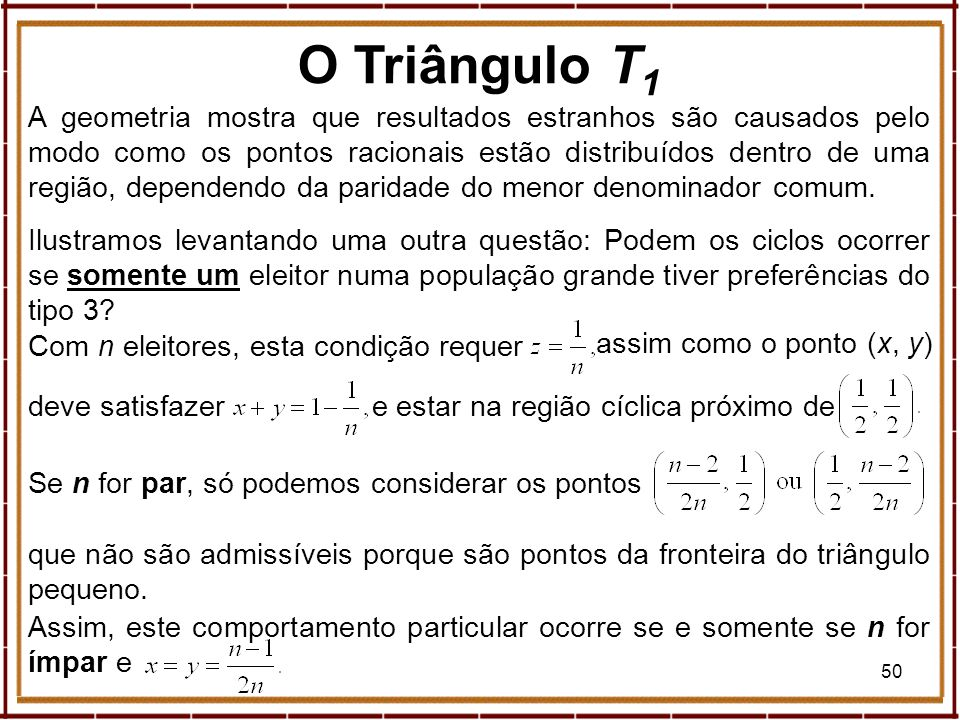 50 A geometria mostra que resultados estranhos são causados pelo modo como os pontos racionais estão distribuídos dentro de uma região, dependendo da