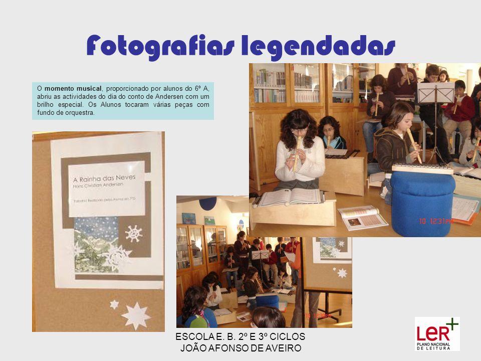 ESCOLA E. B. 2º E 3º CICLOS JOÃO AFONSO DE AVEIRO Fotografias legendadas O momento musical, proporcionado por alunos do 6º A, abriu as actividades do