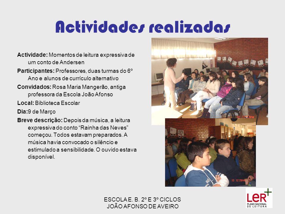 ESCOLA E. B. 2º E 3º CICLOS JOÃO AFONSO DE AVEIRO Actividades realizadas Actividade: Momentos de leitura expressiva de um conto de Andersen Participan