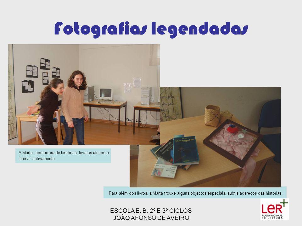 ESCOLA E. B. 2º E 3º CICLOS JOÃO AFONSO DE AVEIRO Fotografias legendadas Para além dos livros, a Marta trouxe alguns objectos especiais, subtis adereç