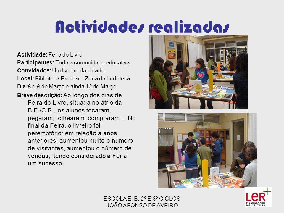 ESCOLA E. B. 2º E 3º CICLOS JOÃO AFONSO DE AVEIRO Actividades realizadas Actividade: Feira do Livro Participantes: Toda a comunidade educativa Convida