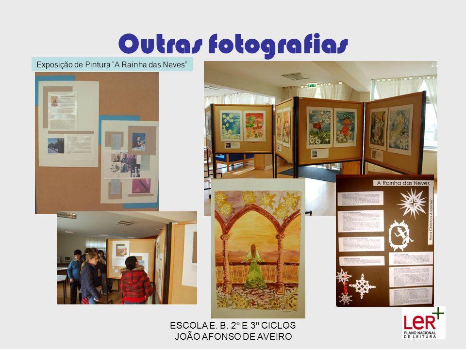 ESCOLA E. B. 2º E 3º CICLOS JOÃO AFONSO DE AVEIRO Outras fotografias Exposição de Pintura A Rainha das Neves