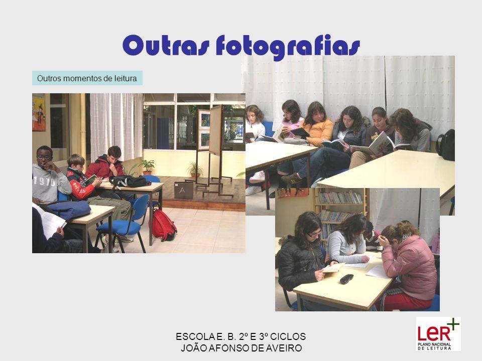 ESCOLA E. B. 2º E 3º CICLOS JOÃO AFONSO DE AVEIRO Outras fotografias Outros momentos de leitura
