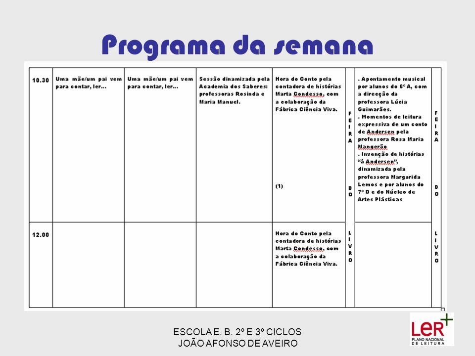 ESCOLA E. B. 2º E 3º CICLOS JOÃO AFONSO DE AVEIRO Programa da semana