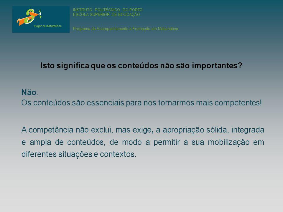 INSTITUTO POLITÉCNICO DO PORTO ESCOLA SUPERIOR DE EDUCAÇÃO Programa de Acompanhamento e Formação em Matemática Não.