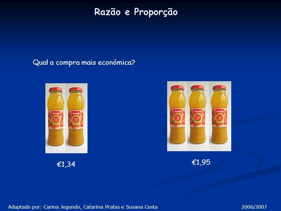 Nas situações anteriores o que fizemos foi comparar o preço com a quantidade de produto.