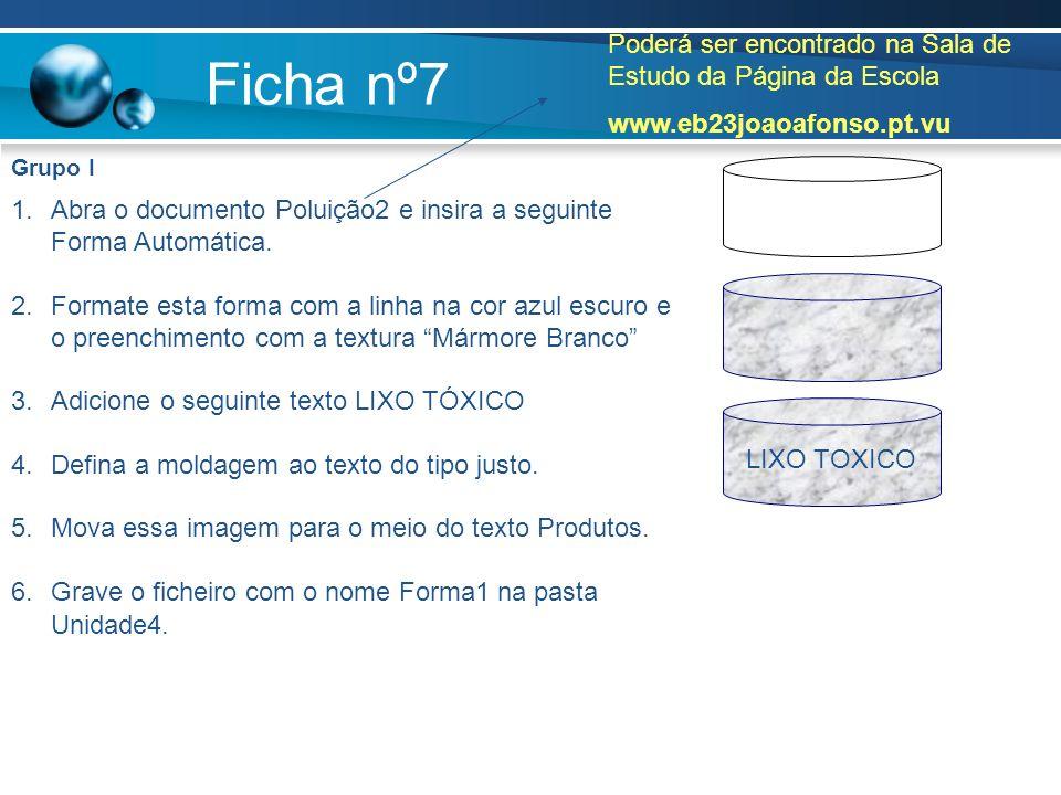 Ficha nº7 Grupo I 1.Abra o documento Poluição2 e insira a seguinte Forma Automática. 2.Formate esta forma com a linha na cor azul escuro e o preenchim