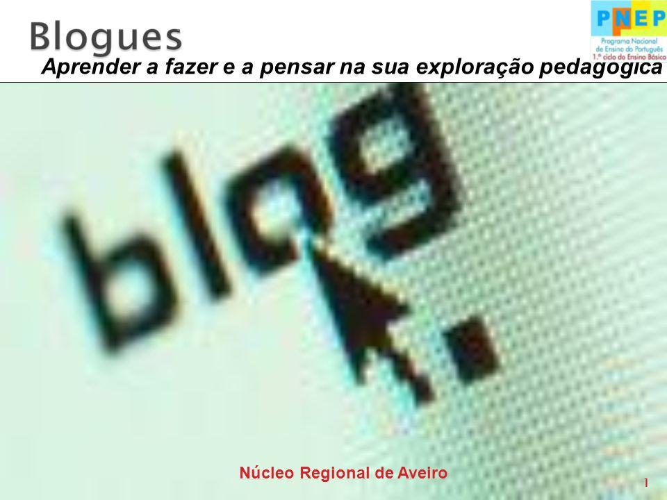 1 Aprender a fazer e a pensar na sua exploração pedagógica Núcleo Regional de Aveiro