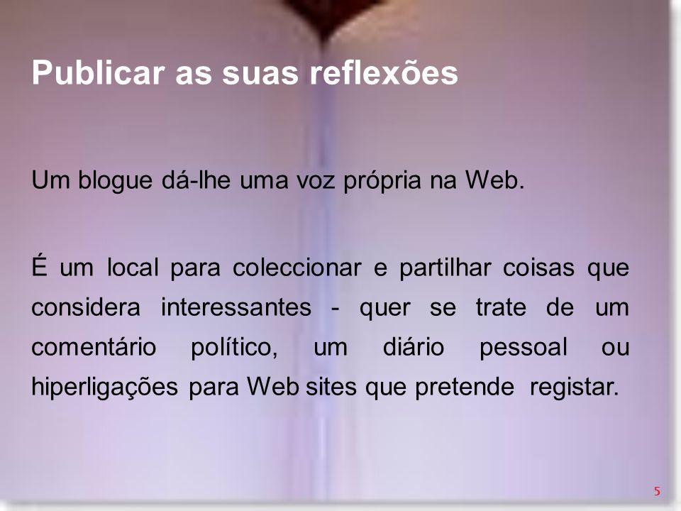 Blogues sobre Blogues http://blogo.no.sapo.pt/essencial.htm#1 http://weblogger.terra.com.br/usoqueeweblog.aspx http://pwp.netcabo.pt/videoblog/files/blogues_experienciaportuguesa.p df http://blog.com.pt/ http://osblopes.blogspot.com 46