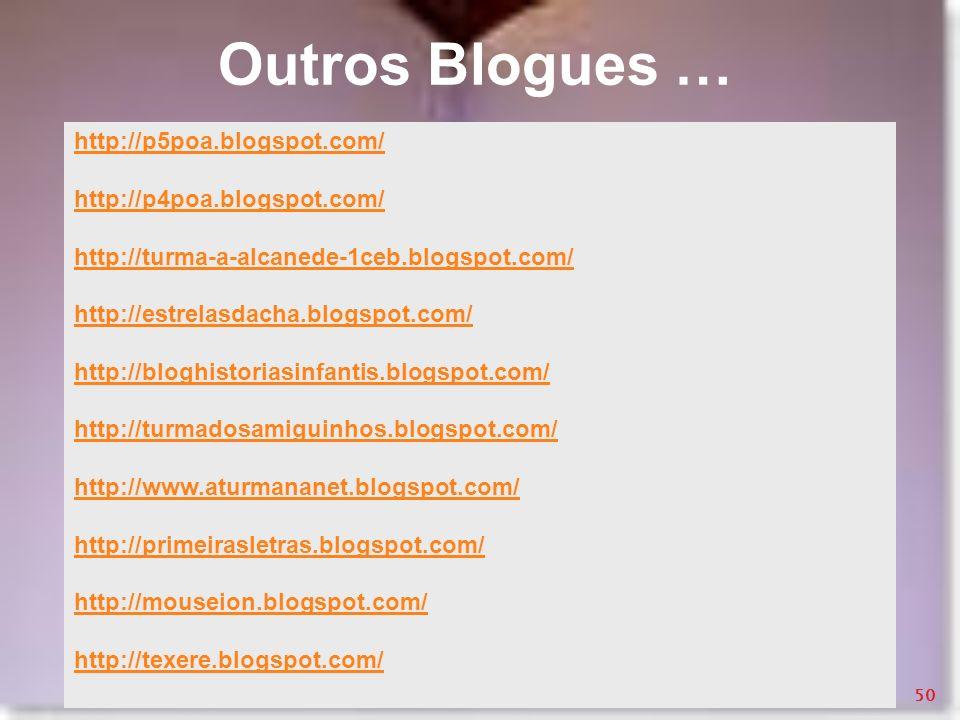 Outros Blogues … http://p5poa.blogspot.com/ http://p4poa.blogspot.com/ http://turma-a-alcanede-1ceb.blogspot.com/ http://estrelasdacha.blogspot.com/ h
