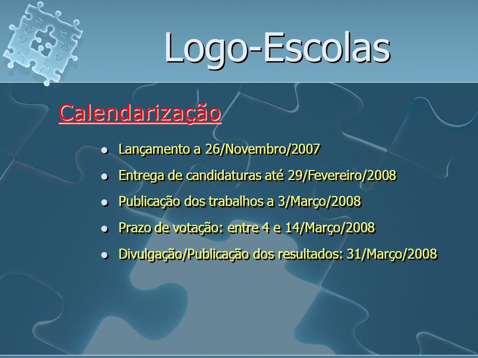 Logo-Escolas Lançamento a 26/Novembro/2007 Calendarização Entrega de candidaturas até 29/Fevereiro/2008 Publicação dos trabalhos a 3/Março/2008 Prazo
