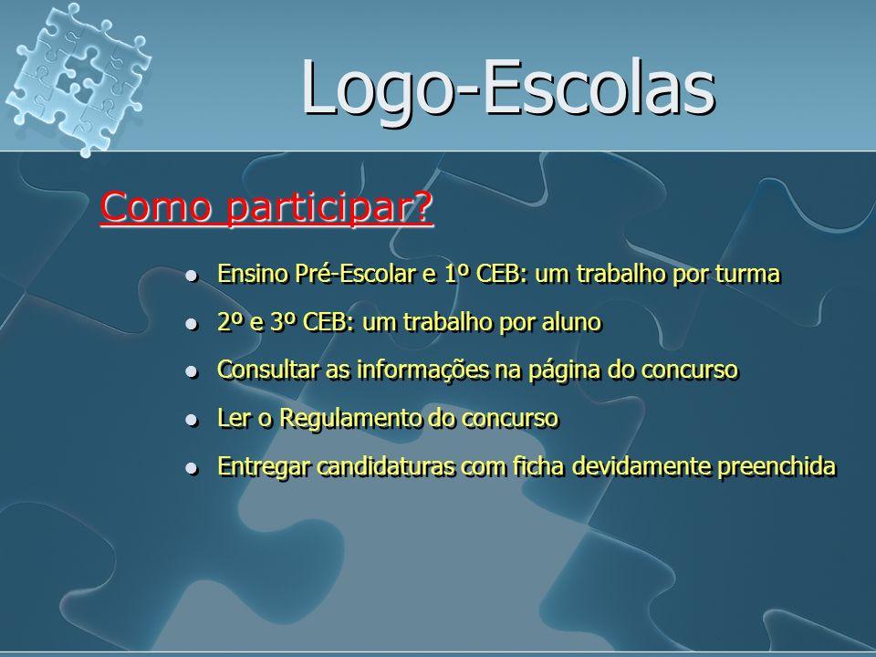 Logo-Escolas Ensino Pré-Escolar e 1º CEB: um trabalho por turma Como participar? 2º e 3º CEB: um trabalho por aluno Consultar as informações na página