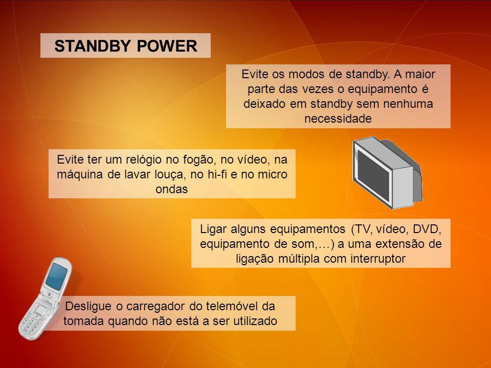 STANDBY POWER Desligue o carregador do telemóvel da tomada quando não está a ser utilizado Ligar alguns equipamentos (TV, vídeo, DVD, equipamento de s