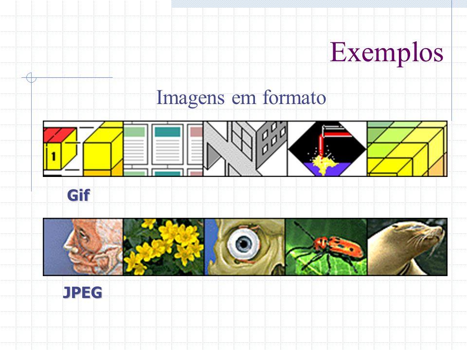 Exemplos Imagens em formato Gif JPEG