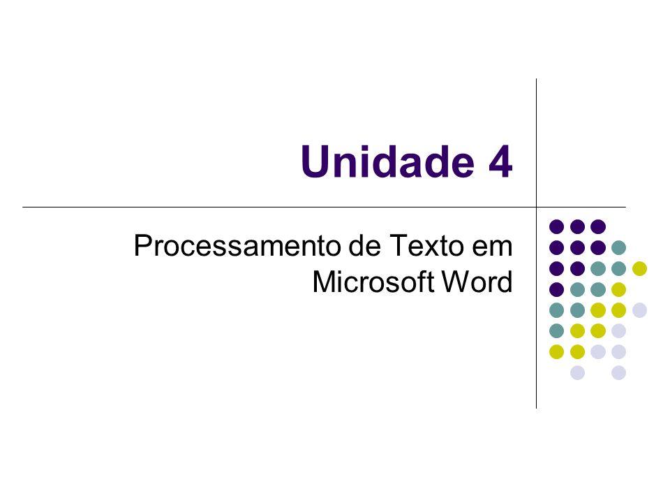 Unidade 4 Processamento de Texto em Microsoft Word