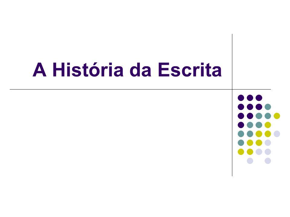 A História da Escrita