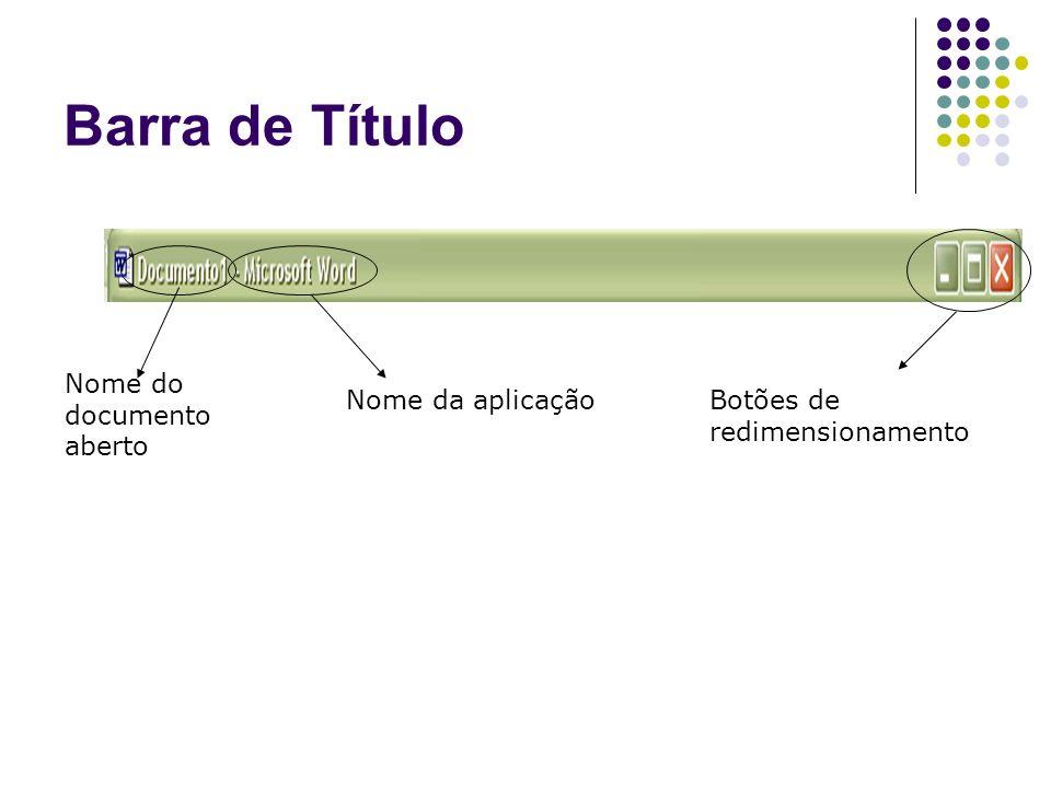 Barra de Título Botões de redimensionamento Nome da aplicação Nome do documento aberto