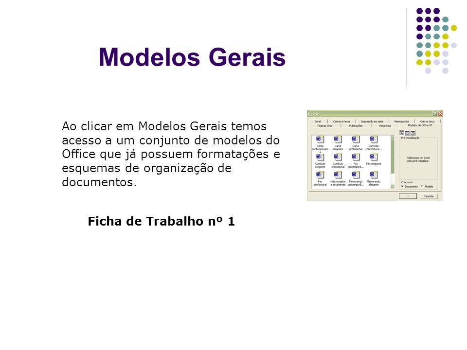 Ao clicar em Modelos Gerais temos acesso a um conjunto de modelos do Office que já possuem formatações e esquemas de organização de documentos. Ficha