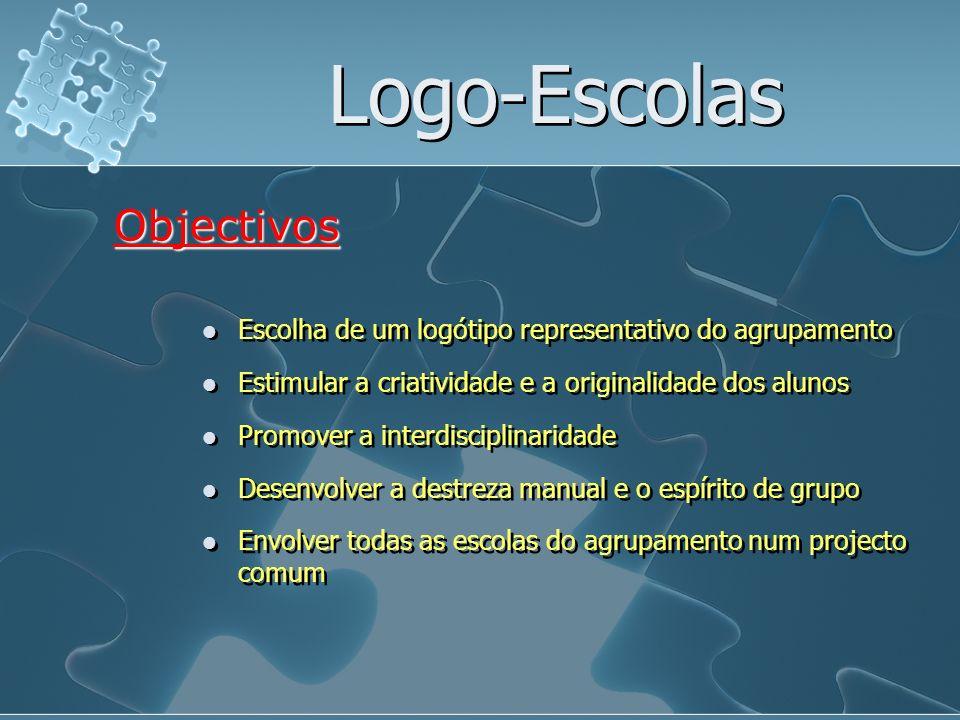 Logo-Escolas Escolha de um logótipo representativo do agrupamento Objectivos Estimular a criatividade e a originalidade dos alunos Promover a interdis