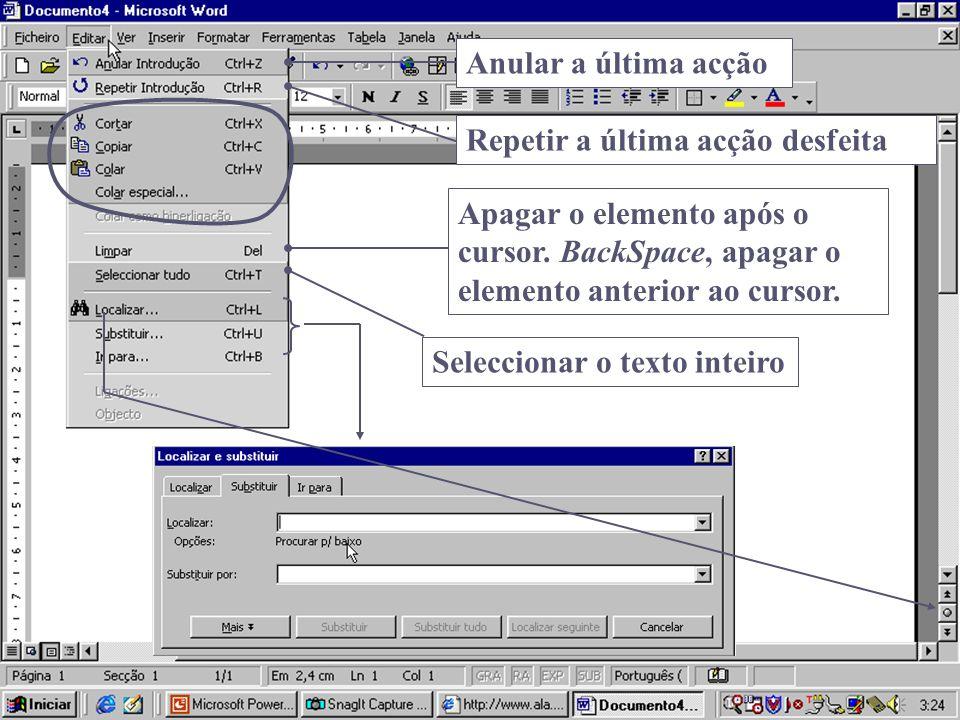 Anular a última acção Repetir a última acção desfeita Seleccionar o texto inteiro Apagar o elemento após o cursor. BackSpace, apagar o elemento anteri