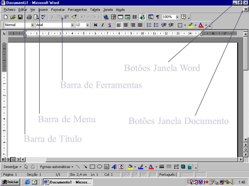 Barra de Título Barra de Menu Barra de Ferramentas Botões Janela Word Botões Janela Documento