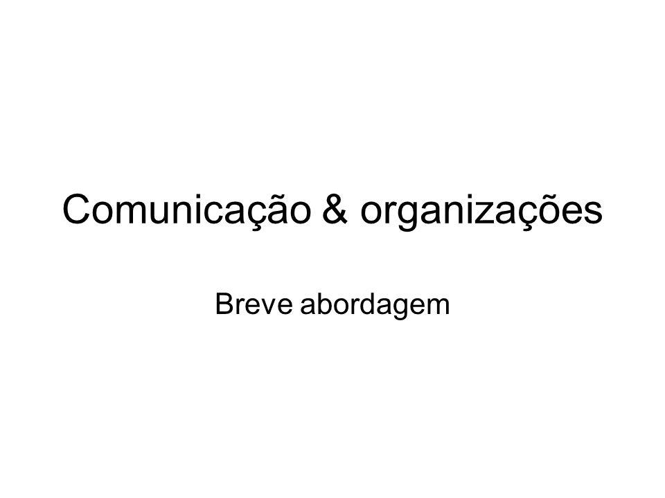 Comunicação & organizações Breve abordagem