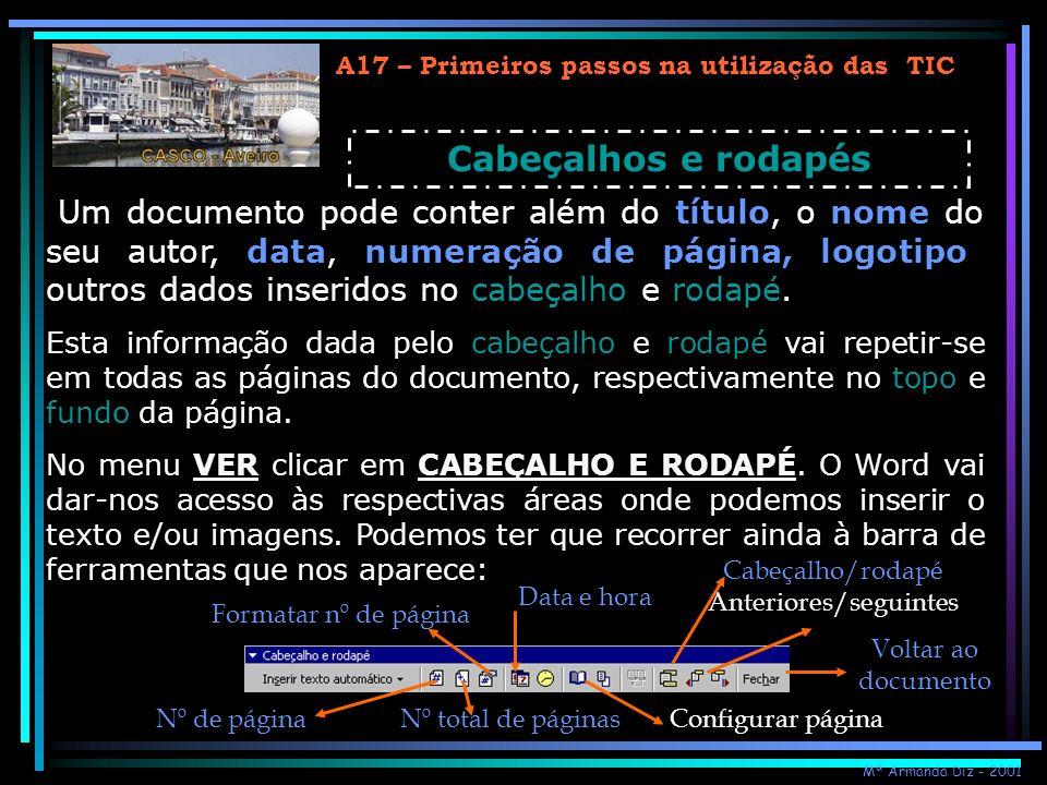 A17 – Primeiros passos na utilização das TIC Cabeçalhos e rodapés Um documento pode conter além do título, o nome do seu autor, data, numeração de pág