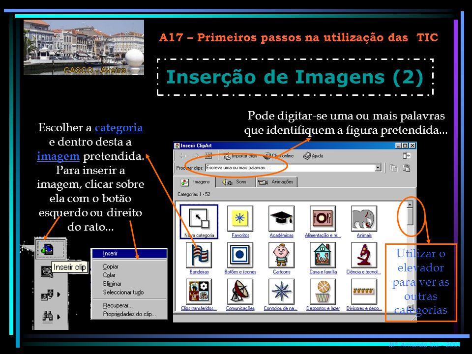 A17 – Primeiros passos na utilização das TIC Inserção de Imagens (2) Utilizar o elevador para ver as outras categorias Escolher a categoria e dentro d