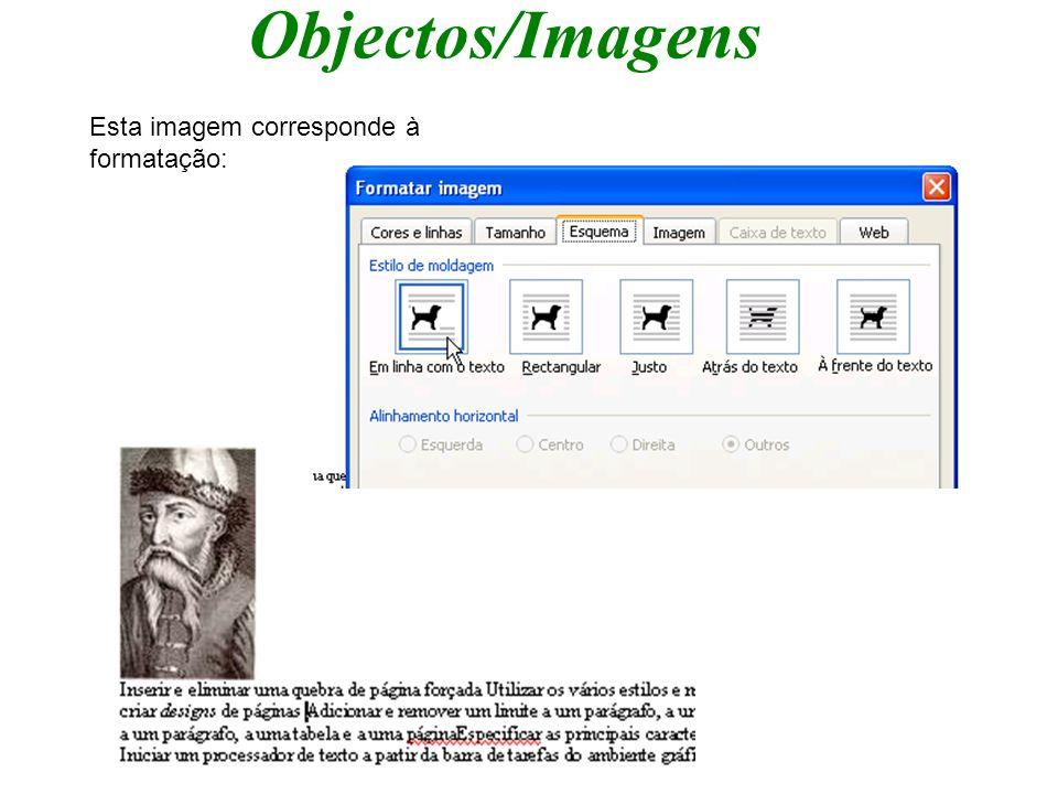 Objectos/Imagens Esta imagem corresponde à formatação: