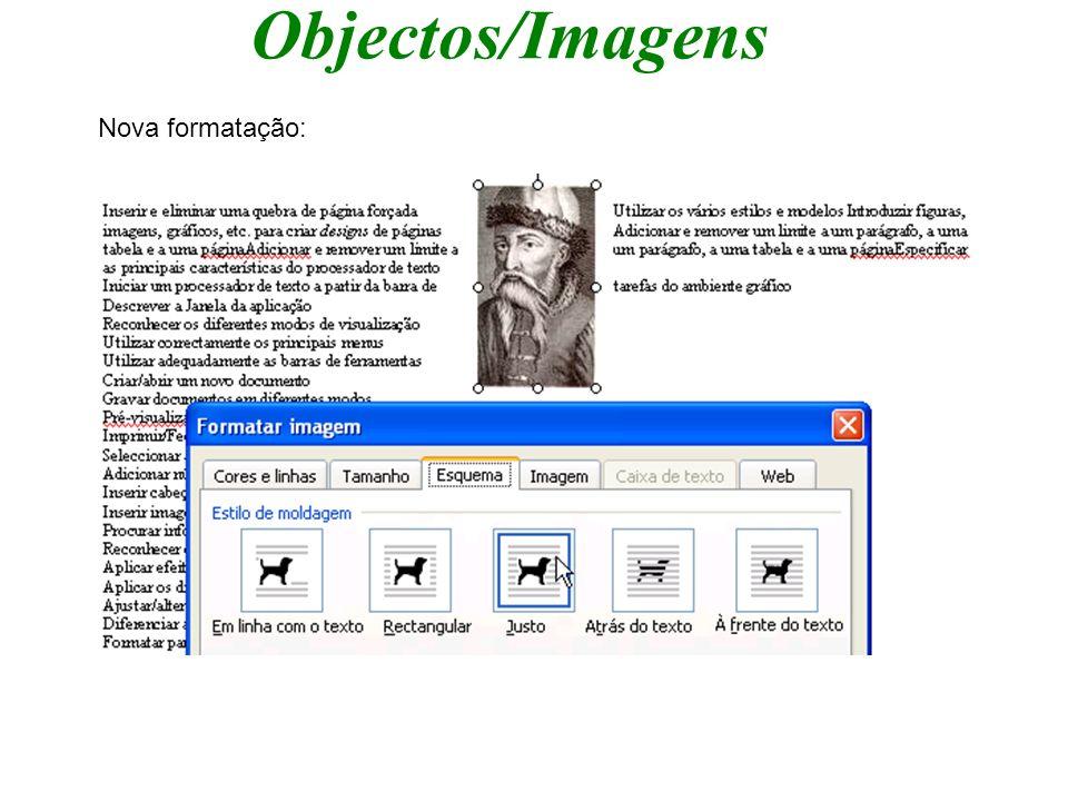 Objectos/Imagens Nova formatação: