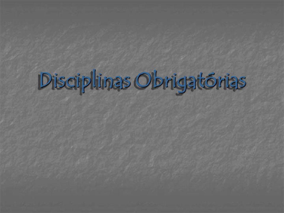 Disciplinas Obrigatórias Disciplinas Obrigatórias