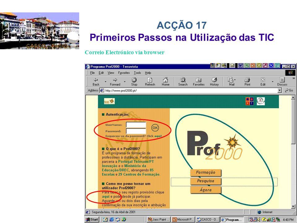 ACÇÃO 17 Primeiros Passos na Utilização das TIC Correio Electrónico via browser