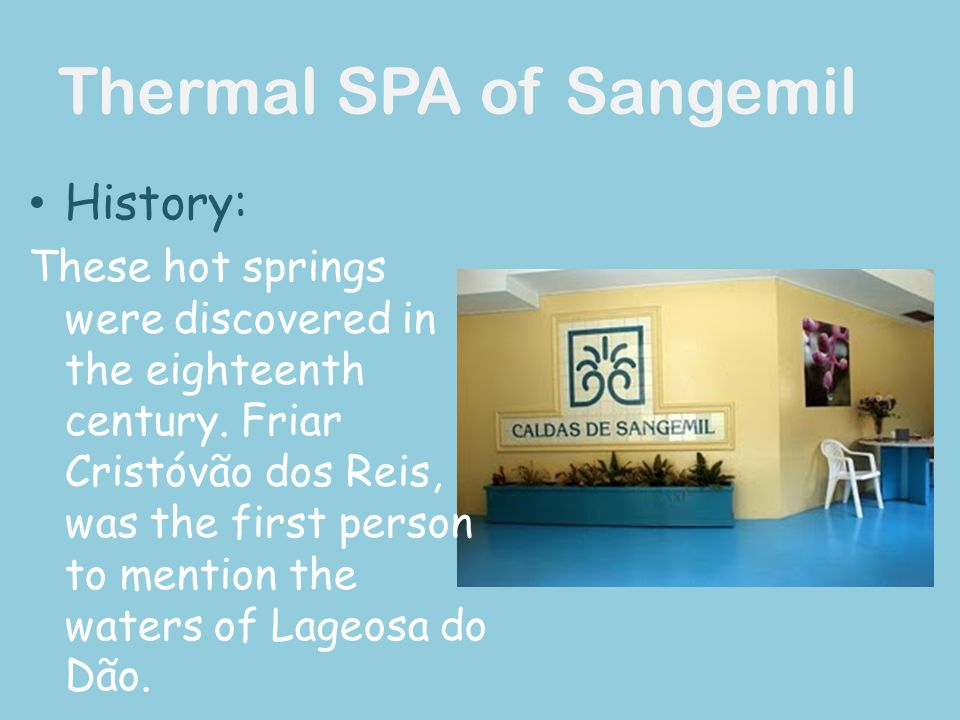 Thermal SPA of Sangemil History: These hot springs were discovered in the eighteenth century.