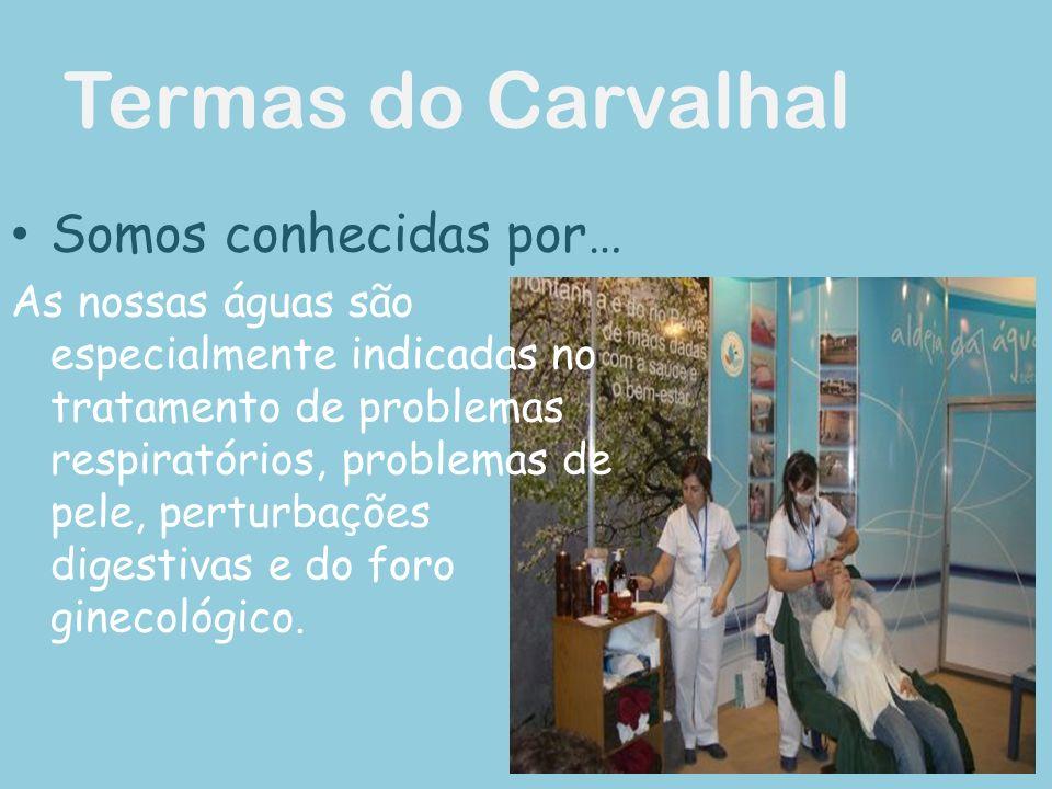 Termas do Carvalhal Somos conhecidas por… As nossas águas são especialmente indicadas no tratamento de problemas respiratórios, problemas de pele, perturbações digestivas e do foro ginecológico.