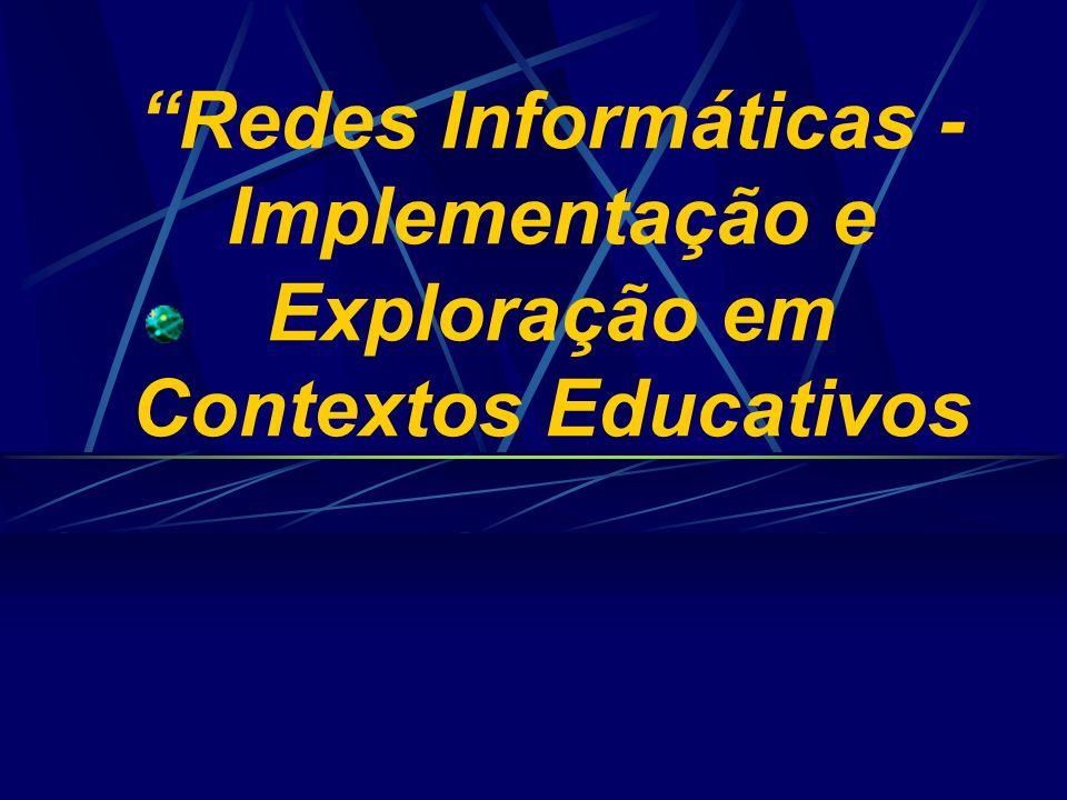 Redes Informáticas - Implementação e Exploração em Contextos Educativos