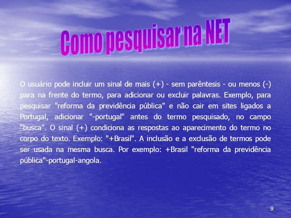 10 Vale dizer que os engenhos de busca, em sua grande maioria, ignoram letras maiúsculas e minúsculas e as acentuações da língua portuguesa (´), (`), ( ), (ˆ), (˜) e interpretam o ç como c.