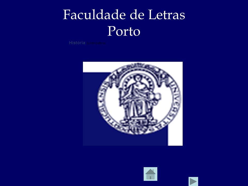 Faculdade de Letras Porto História (Licenciatura)