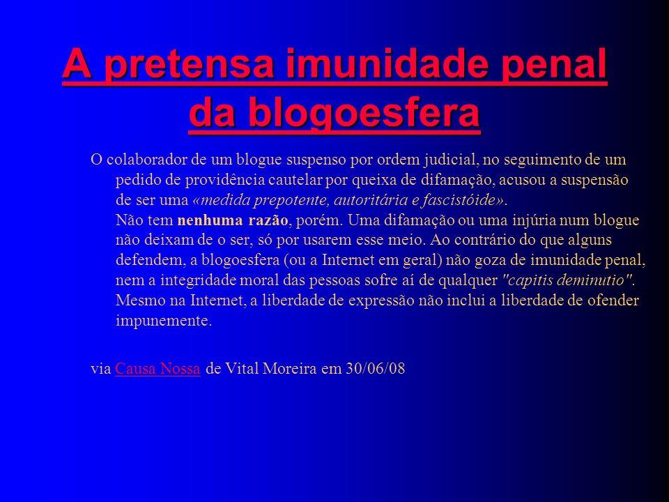 O colaborador de um blogue suspenso por ordem judicial, no seguimento de um pedido de providência cautelar por queixa de difamação, acusou a suspensão de ser uma «medida prepotente, autoritária e fascistóide».