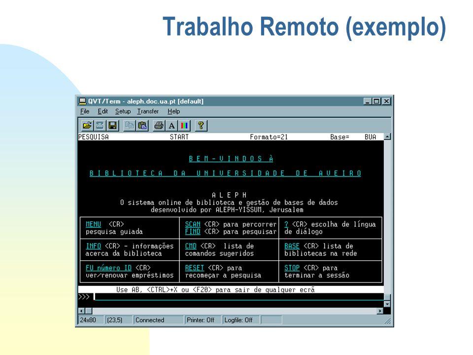 u HTTP u News u Gopher Sintaxe: serviço://host.domain:port/path Exemplos: –http://www.ua.pt/ua/cicua –ftp://ftp.ua.pt/ –telnet://www.ua.pt/ua/cicua u FTP u Telnet u File Serviços: URL ( Universal Resource Locator )