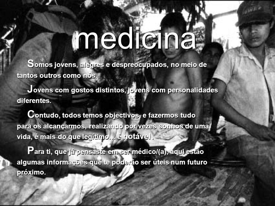 medicina S omos jovens, alegres e despreocupados, no meio de tantos outros como nós.