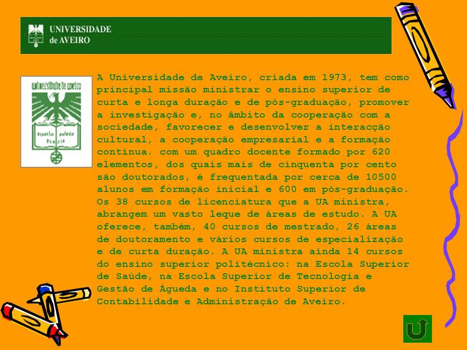 A Universidade de Aveiro, criada em 1973, tem como principal missão ministrar o ensino superior de curta e longa duração e de pós-graduação, promover