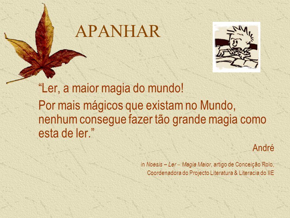 APANHAR Ler, a maior magia do mundo.