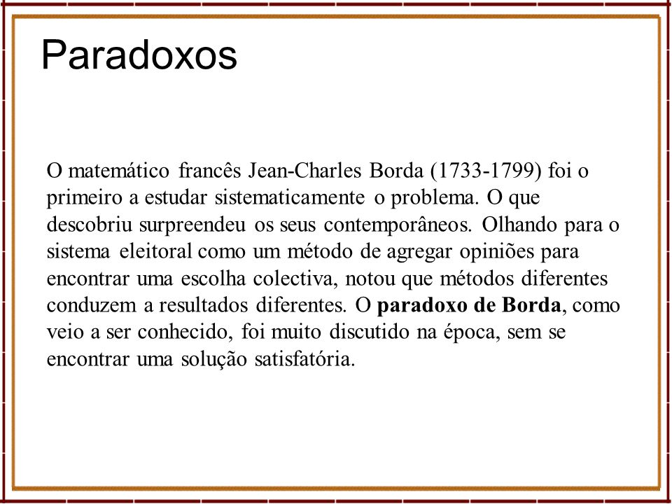 Borda apresentou o problema à Academia Real Francesa em 16 de Junho de 1770.