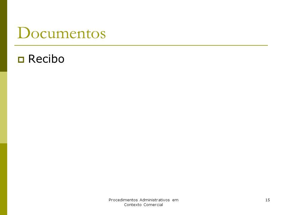 Procedimentos Administrativos em Contexto Comercial 15 Documentos Recibo