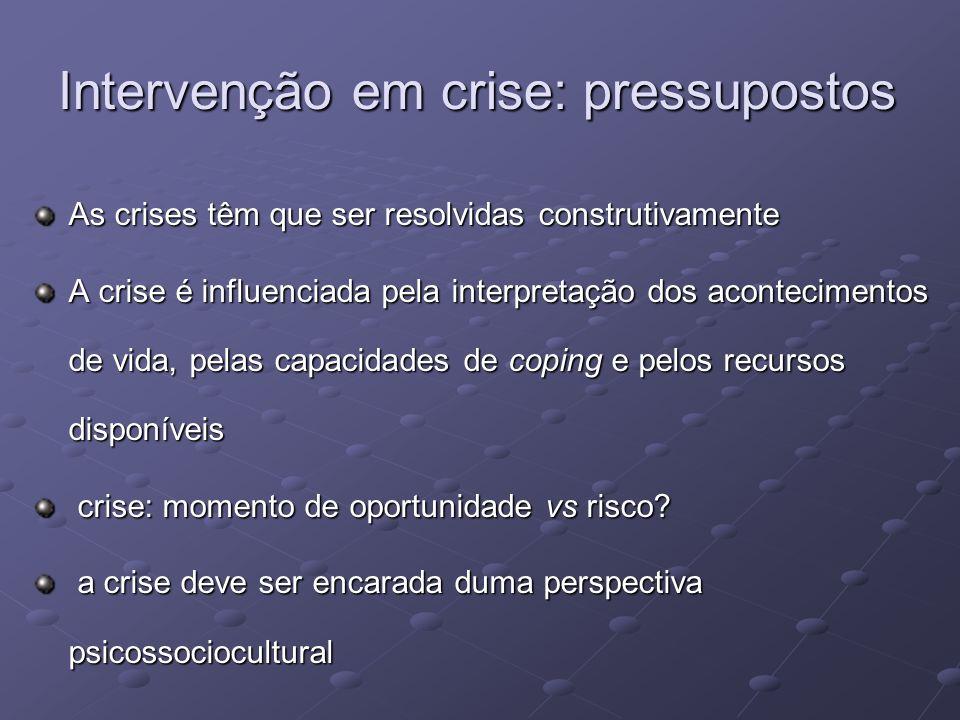 As crises têm que ser resolvidas construtivamente A crise é influenciada pela interpretação dos acontecimentos de vida, pelas capacidades de coping e