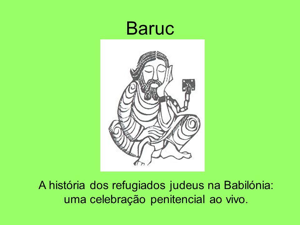 Baruc A história dos refugiados judeus na Babilónia: uma celebração penitencial ao vivo.